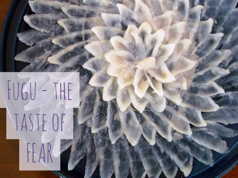 Fugu - the taste of fear