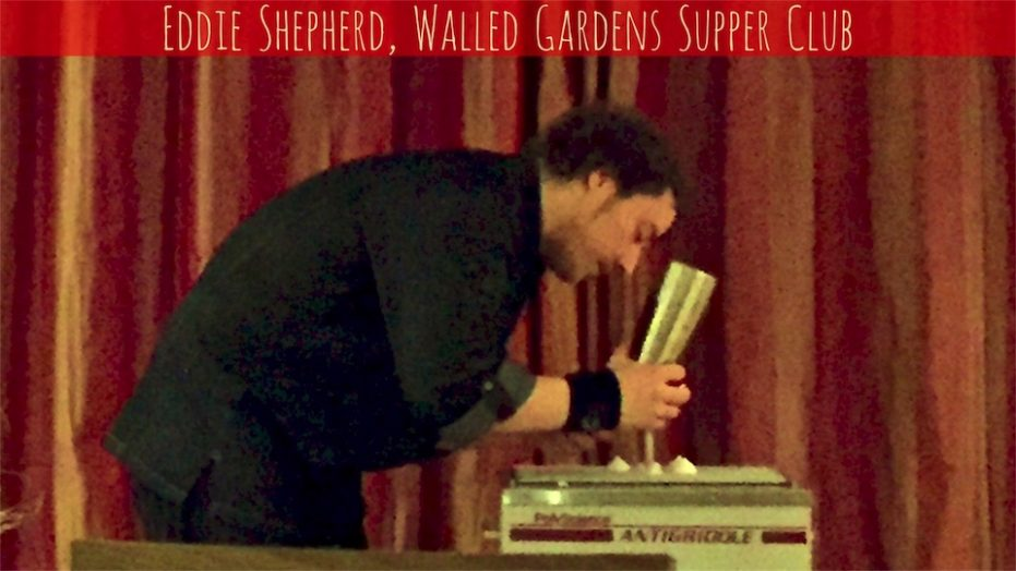 Eddie Shepherd, Walled Gardens Supper Club